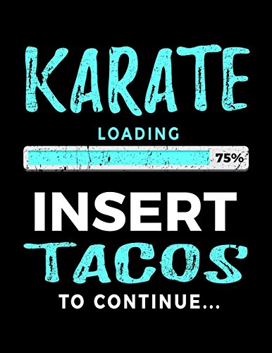 Karate Loading 75% Insert Tacos To Continue: Journals To Write In - Kids Books Karate V2 por Dartan Creations