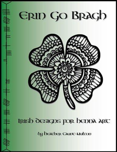 Erin Go Bragh - Irish and Celtic Henna Designs (English Edition) (Irish Designs Tattoo)
