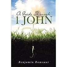 A Guide Through 1 John (English Edition)