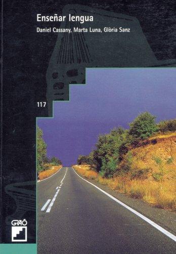 Enseñar lengua: 117 (Grao - Castellano) por Daniel Cassany Comas