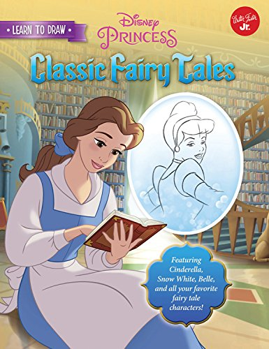 Learn to Draw Disney's Classic Fairy Tales: Featuring Cinderella, Snow White, Belle, and All Your Favorite Fairy Tale Characters! (Licensed Learn to (Disney Princeses)