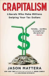 Crapitalism: Liberals Who Make Millions Swiping Your Tax Dollars