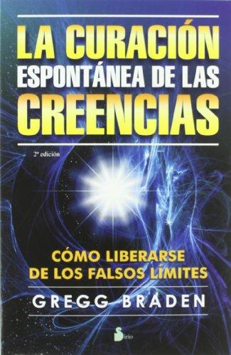 CURACION ESPONTANEA DE LAS CREENCIAS, LA (2013) por GREGG BRADEN