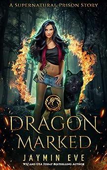 Dragon Marked (Supernatural Prison Book 1) (English Edition) van [Eve, Jaymin]