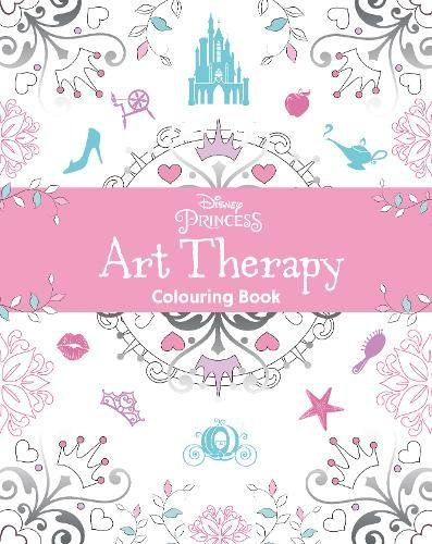 Disney Princess Art Therapy Colouring Book (Art Therapy Colouring Book Amazon)