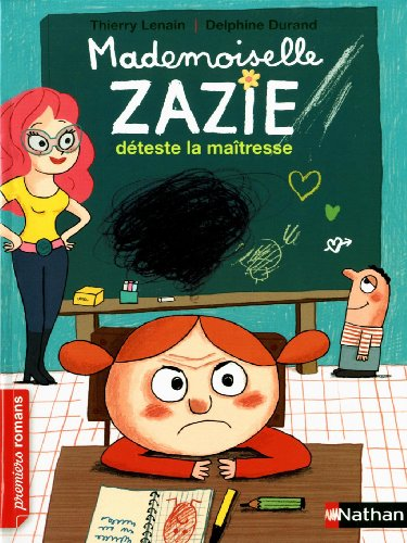 "<a href=""/node/46842"">Mademoiselle Zazie déteste la maîtresse</a>"