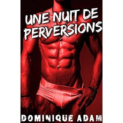 Une Nuit De Perversions MM: (Roman Érotique M/M, HARD, Interdit, Soumission, Gay M/M)