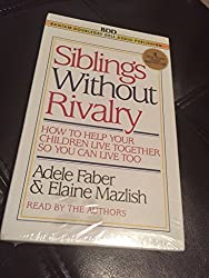 Siblings Without Rivalry by Elaine Mazlish (1996-06-01)