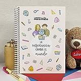 La Mente es Maravillosa - Cuaderno A5 (La enseñanza cambia el mundo) Cuaderno para un profesor o una profesora