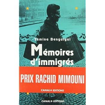 MEMOIRES D'IMMIGRES. L'héritage maghrébin