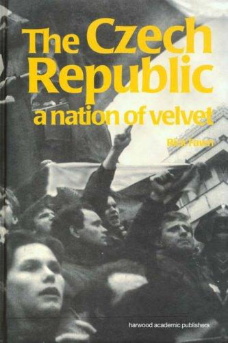 Czech Repub: A Nation of Velvet (Post-communist States & Nations) por Rick Fawn