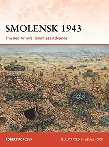 Smolensk 1943: The Red Army's Relentless Advance (Campaign) por Robert Forczyk