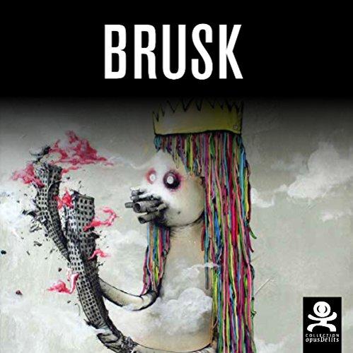 Brusk : L'art évolution