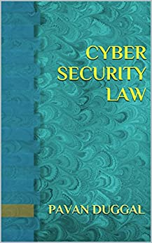 CYBER SECURITY LAW by [DUGGAL, PAVAN]