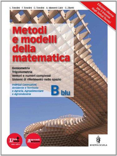 Metodi e modelli della matematica. Vol. B blu. Per le Scuole superiori. Con espansione online