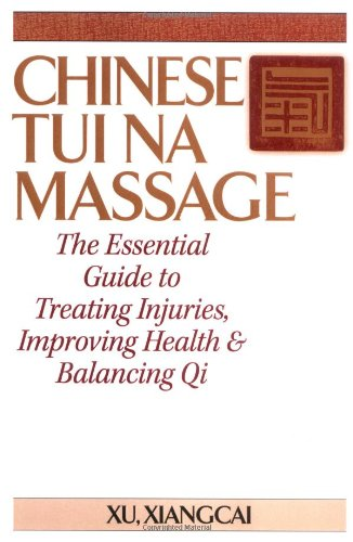 chinese-tui-na-massage-the-essential-guide-to-treating-injuries-improving-health-balancing-qi