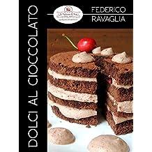 Dolci al cioccolato: Dolci facili da realizzare in casa (Italian Edition)