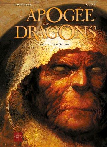 L'Apogée des dragons T2 - Le Calice de Thulé
