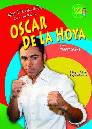 OSCAR DE LA HOYA (Little Jamie: What It's Like to Be... / Little Jamie: Que se siente al ser...) por Tammy Gagne