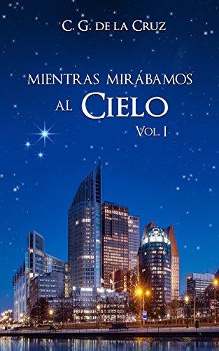 Mientras Mirábamos al Cielo (Bilogía Amelia, Xavier & Aiden nº 1) (Spanish Edition)