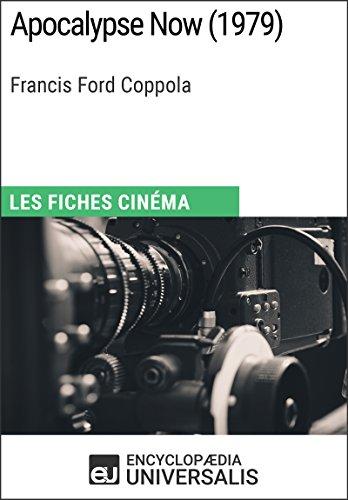 Apocalypse Now de Francis Ford Coppola: Les Fiches Cinéma d'Universalis par Encyclopaedia Universalis