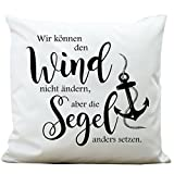 """Wandtattoo-Loft ® Bedrucktes Kissen Spruch """"Wir können den Wind nicht"""