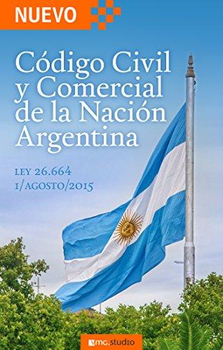 Código Civil y Comercial de la Nación Argentina: Ley 26.994 promulgada por Decreto 1795/2014 por VMG Studio