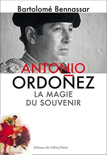 Antonio Ordonez. La magie du souvenir par Bartolomé Bennassar