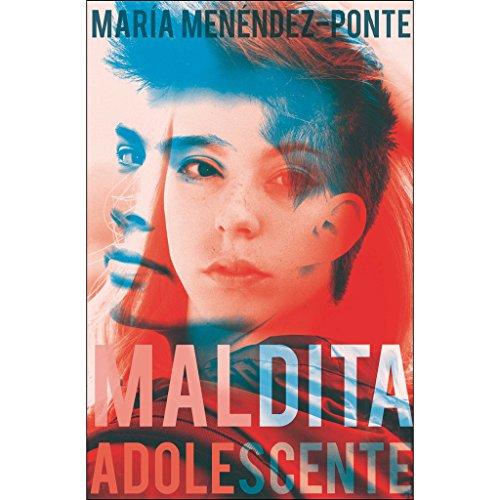 Maldita adolescente (Gran Angular) por María Menéndez-Ponte