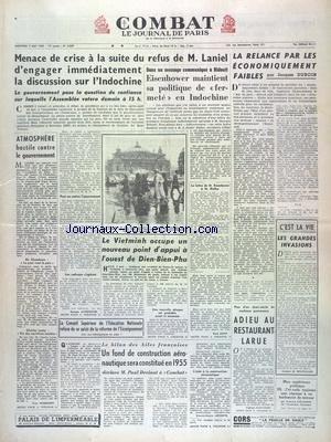 COMBAT [No 3059] du 05/05/1954 - MENACE DE CRISE A LA SUITE DU REFUS DE LANIEL D'ENGAGER IMMEDIATEMENT LA DISCUSSION SUR L'INDOCHINE - EISENHOWER MAINTIENT SA POLITIQUE DE FERMETE EN INDOCHINE - LA RELANCE PAR LES ECONOMIQUEMENT FAIBLES PAR DUBOIN - LE VIETMINH OCCUPE UN NOUVEAU POINT D'APPUI A L'OUEST DE DIEN-BIEN-PHU - LE BILAN DES AILES FRANCAISES