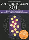 Telecharger Livres votre horoscope 2011 sante travail argent decouvrez ce que vous reserve les astres (PDF,EPUB,MOBI) gratuits en Francaise