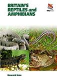 Britain's Reptiles and Amphibians (WILDGuides)