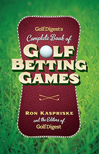 Golf Digest\'s Complete Book of Golf Betting Games