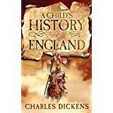 A Child's History of England [Illustrated edition] (English Edition)