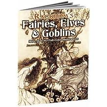 Rackham's Fairies, Elves and Goblins: More than 80 Full-Color Illustrations (Dover Fine Art, History of Art) (2007-12-26)