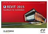 Revit 2015 Handbuch für Architekten