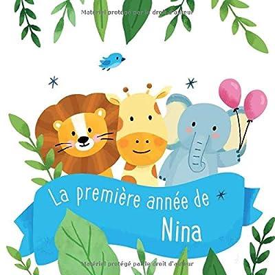 La première année de Nina: Album bébé à remplir pour la première année de vie - Album naissance fille
