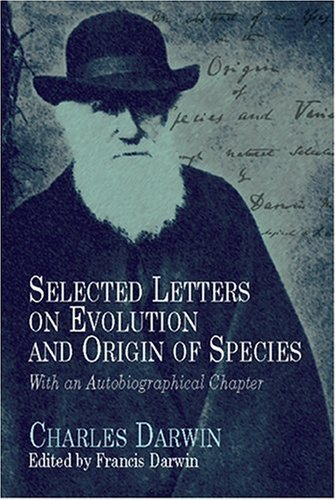Selected Letters on Evolution and Origin of Species by Charles Darwin (1958-06-01) par Charles Darwin