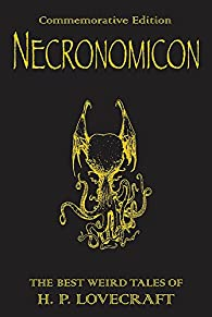 Necronomicon: The Best Weird Tales of H.P. Lovecraft: The Best Weird Fiction of H.P. Lovecraft par H. P. Lovecraft