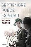 Septiembre puede esperar (Autores Españoles e Iberoamericanos)