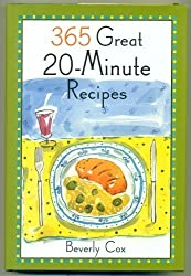 365 Great 20 Minute Recipes by Beverly Cox (2004-08-01)