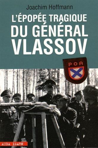 L'épopée tragique du général Vlassov par Joachim Hoffmann