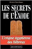 les secrets de l exode l origine ?gyptienne des h?breux de messod roger sabbah 7 avril 2005