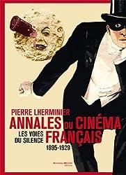 Annales du cinéma français : Les voies du silence 1895-1929
