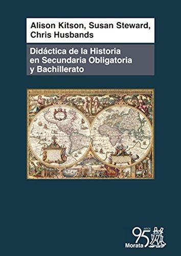 Didáctica de la historia en Secundaria Obligatoria y Bachillerato: Comprender el pasado par  Alison Kitson