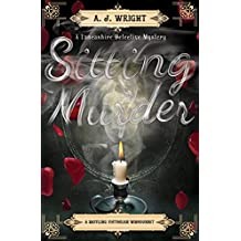 Sitting Murder: A Baffling Victorian Whodunit (A Lancashire Detective Mystery)