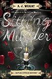 Sitting Murder: A Baffling Victorian Whodunnit (A Lancashire Detective Mystery)