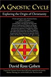 A Gnostic Cycle: Exploring the Origin of Christianity