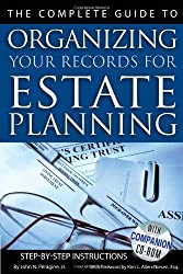 The Complete Guide to Organizing Your Records for Estate Planning: Step-by-Step Instructions by John N Peragine Jr. (2009-01-05)