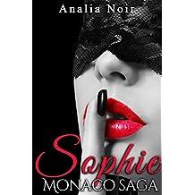 Sophie Monaco Saga (INTEGRALE: Tomes 1 à 4): (Nouvelles Érotiques, Première Fois, Soumission)